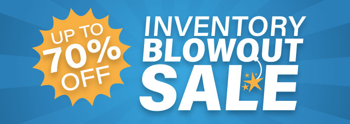70% OFF Inventory Blowout Sale